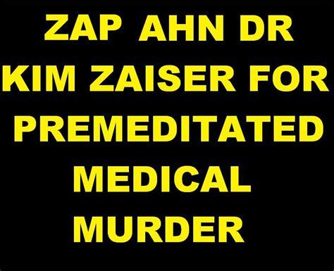 zap zaiser  murder oneterror  intubationzap ahn doctor deborra kim zaiser