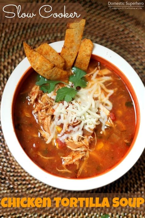 cooker chicken tortilla soup 50 healthy dinner recipes for the new year domestic superhero