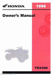 1996 Honda Trx300fw Fourtrax 4 X 4 Atv Owners Manual