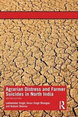 Agrarian Distress and Farmer Suicides in North India ...