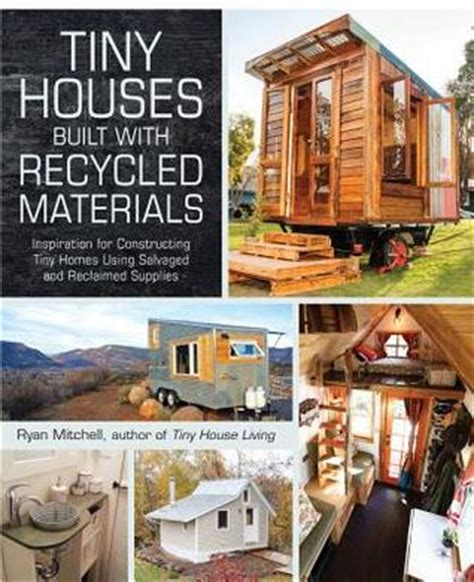 Tiny House Design Construction Guide Ebook Pdf by Tiny Houses Built With Recycled Materials Inspiration For