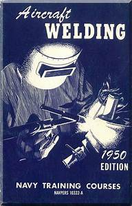 Aircraft Welding Navy Training Courses Manual