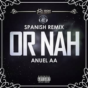 "Anuel AA - Or Nah (Spanish Remix) ""Maybach Musica ..."