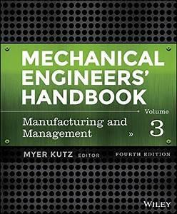 Mechanical Engineers U0026 39  Handbook  Manufacturing And