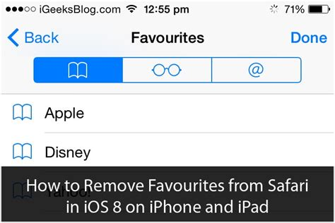 how to remove safari from iphone how to remove favourites from safari in ios 8 on iphone