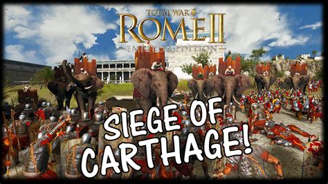the siege of carthage siege of carthage carthage v rome total war rome 2