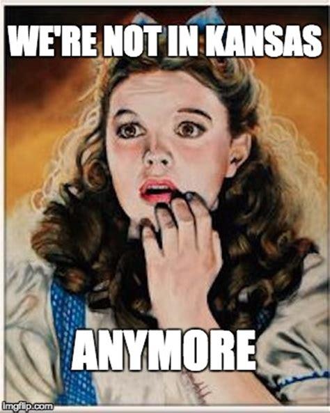 Wizard Of Oz Meme Generator - not in kansas anymore imgflip