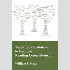 Teaching Vocabulary To Improve Reading Comprehension By William E Nagy — Reviews, Discussion