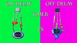 On Delay Vs Off Delay Timer Circuit