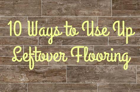 10 Ways to Use Up Leftover Flooring   FlooringInc Blog