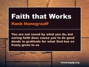 Faith that Works - Christian Research Institute