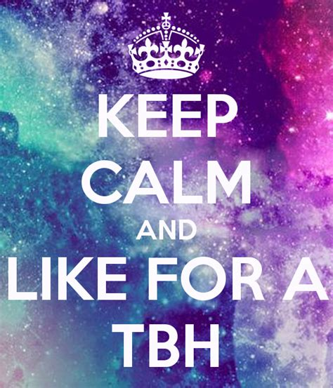 KEEP CALM AND LIKE FOR A TBH Poster | Angel | Keep Calm-o ...