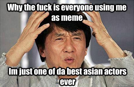 Why The Fuck Meme - epic jackie chan memes quickmeme