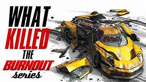 What Killed The Burnout Series