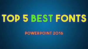 Top 5 Best Fonts For Powerpoint 2016 -  Quicktip09