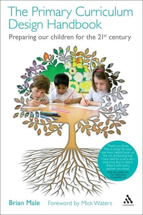 primary curriculum design handbook preparing