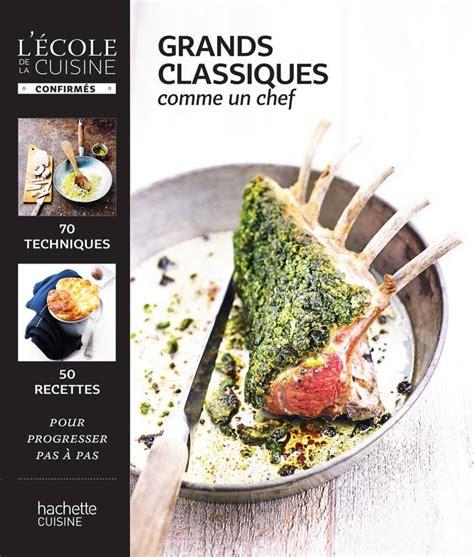 livre grands classiques comme un chef m 233 lanie martin hachette pratique cuisine