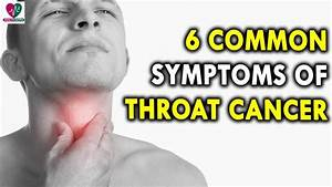 6 Common Symptoms Of Throat Cancer - Health Sutra