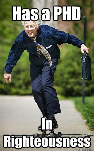 Phd Meme - skateboarding professor memes quickmeme