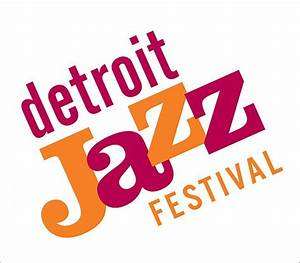 I Love Detroit MI - Two Hours At The 2014 Detroit Jazz ...
