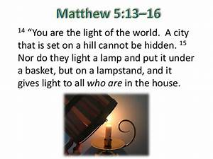 you are the light of the world With light a lamp and put it under a basket