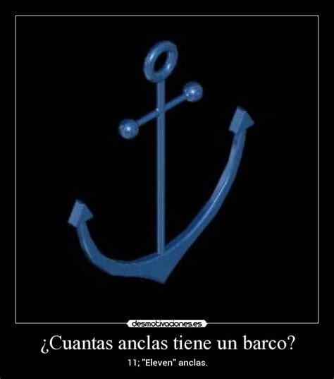 Un Barco Cuantas Anclas Tiene by 191 Cuantas Anclas Tiene Un Barco Desmotivaciones