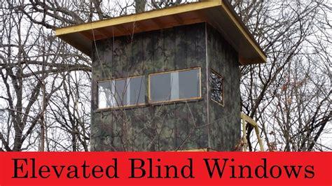 elevated hunting blind windows  finished youtube