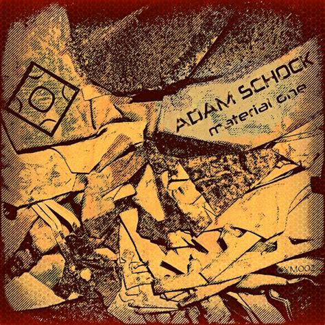 schock spüle material material one by adam schock on mp3 wav flac aiff alac at juno