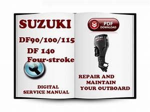 Suzuki Outboard Df90 Df100 Df115 Df140 Four Stroke Service