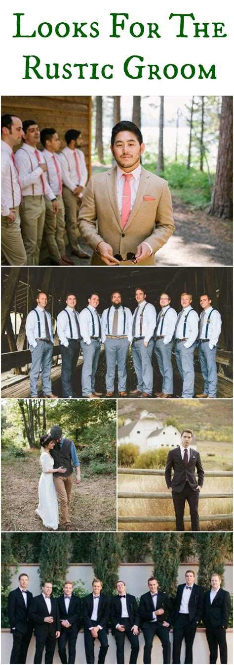 Looks For The Rustic Groom Rustic Wedding Chic