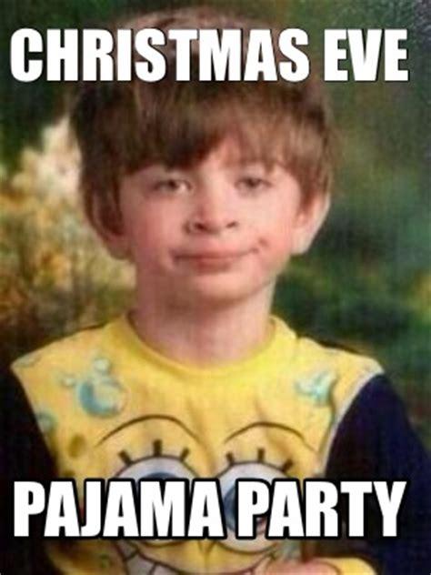 Private Meme Generator - meme creator christmas eve pajama party meme generator at memecreator org