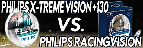 philips x treme vision 130 philips racingvision vs philips x treme vision 130 car headlight bulbs powerbulbs