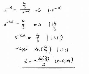 Logarithmus Berechnen Ohne Taschenrechner : l sen der e gleichung e x 4 3 e x 0 mathelounge ~ Themetempest.com Abrechnung