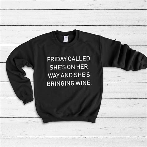 Whether you're bringing a dessert, or a bottle of wine, you should work that out ahead of time with the host so you are on the same page. Friday Called She's on Her Way and She's Bringing | Etsy ...