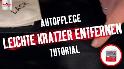 Leichte Lackkratzer Entfernen by Autopflege Tutorial Leichte Lackkratzer Entfernen