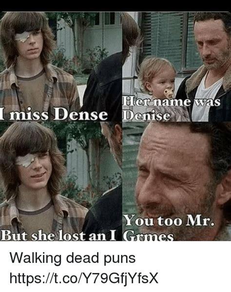 T Dogg Walking Dead Meme - 25 best memes about dead puns dead puns memes