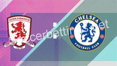MIDDLESBROUGH vs CHELSEA PREDICTION & BETTING TIPS (20.11 ...