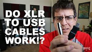 Do Xlr To Usb Cables Work