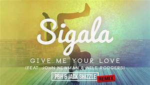 Sigala ft John Newman & Nile Rodgers - Give me your love ...