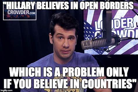 Steven Crowder Memes - open borders defy national sovereignty imgflip
