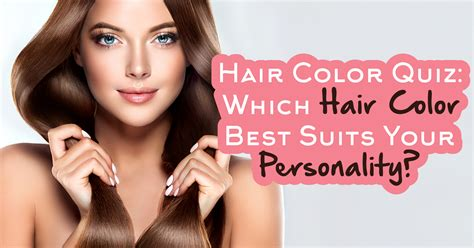 how should i style my hair quiz best hair color for me quiz best hair color 2017