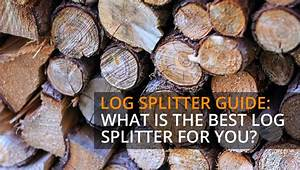 Log Splitter Guide