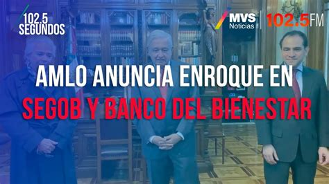 AMLO anuncia enroque en Segob y Banco del Bienestar - YouTube