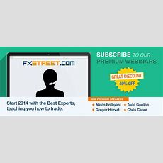Premium Webinars New Speakers And Great Discounts To Start 2014!  About Fxstreet