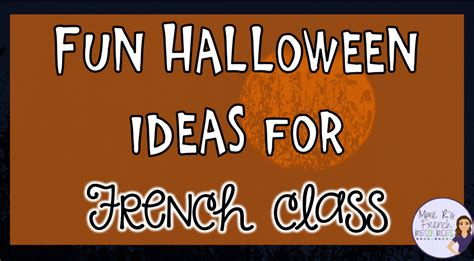 fun halloween ideas  french class  images