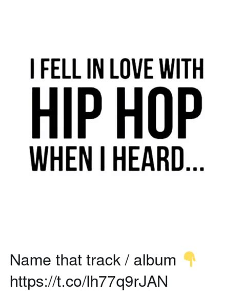 I Fell In Love With Hip Hop When I Heard Name That Track