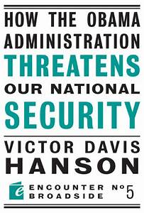 How the Obama Administration Threatens Our National ...