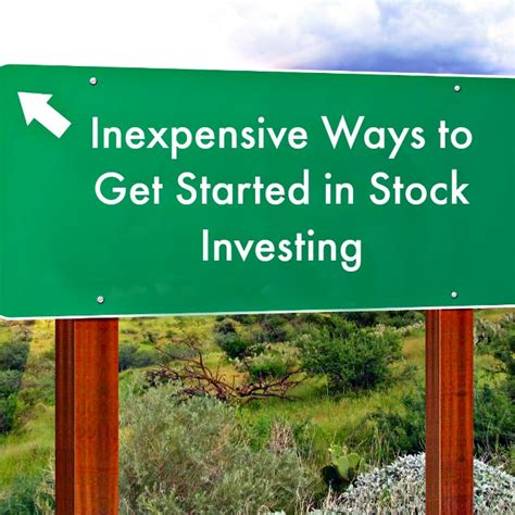 3 Inexpensive Ways To Get Started In Stock Investing