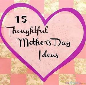 15 Thoughtful Mother's Day Ideas - Little Miss Kate