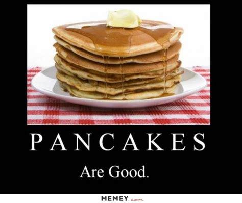 Pancake Meme - pancake memes funny pancake pictures memey com